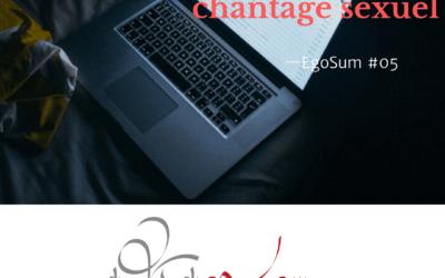 Le business du chantage sexuel – EgoSum #05